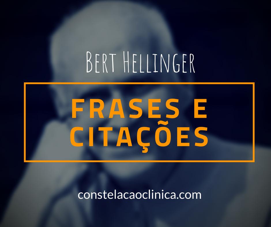 15 Frases De Bert Hellinger Para Você Se Inspirar