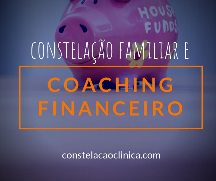 coaching financeiro e constelação familiar