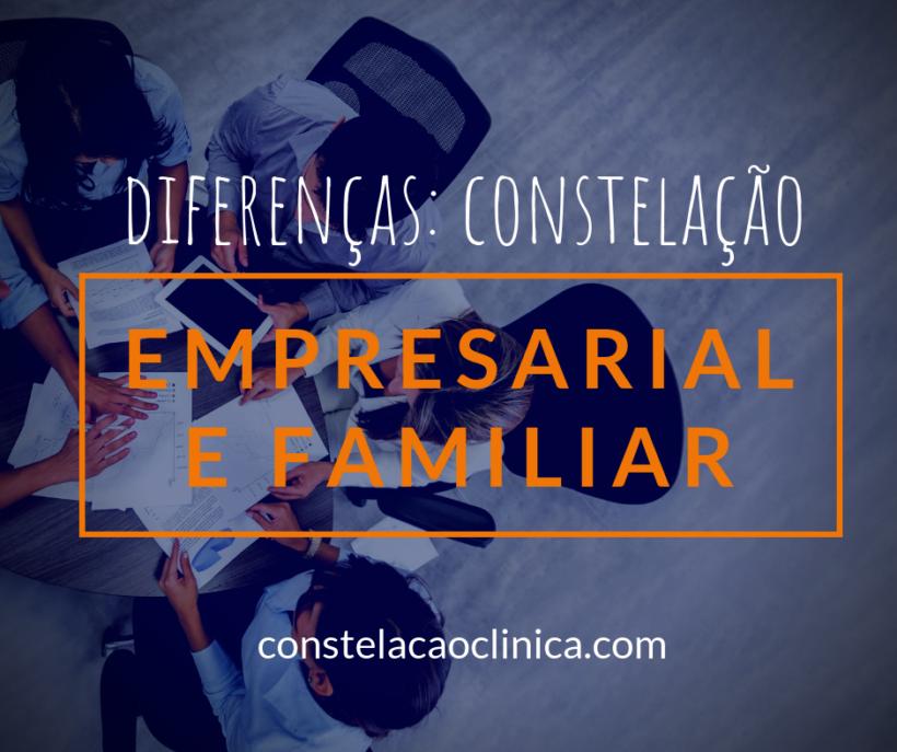 constelação empresarial e constelação familiar e sistêmica, quais diferenças