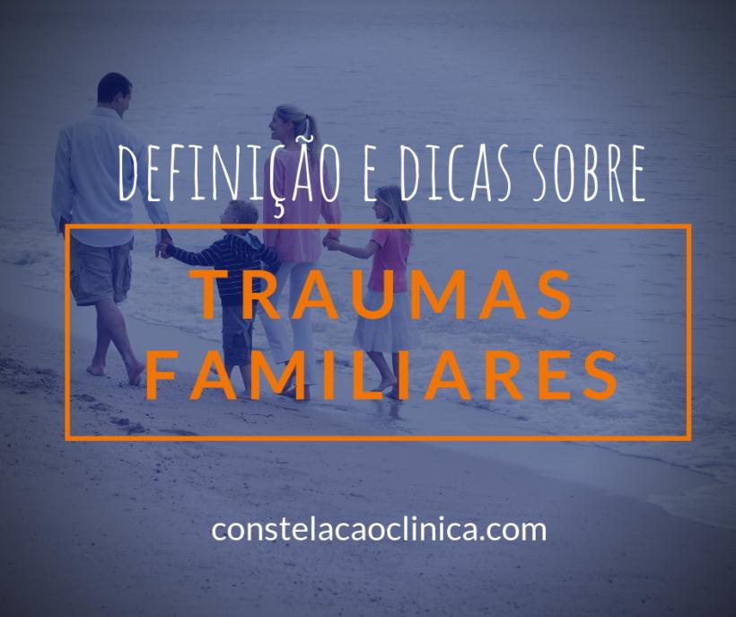 traumas familiares interpretação constelação familiar