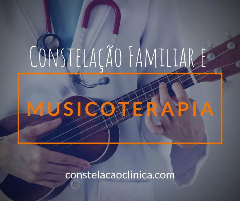 musicoterapia constelação familiar