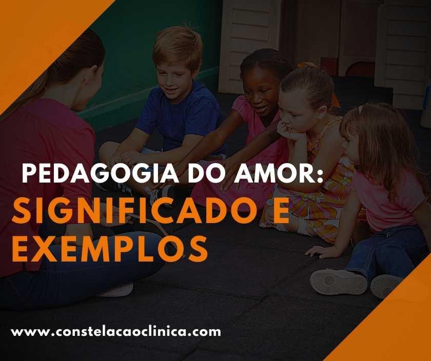 O que é pedagogia do amor